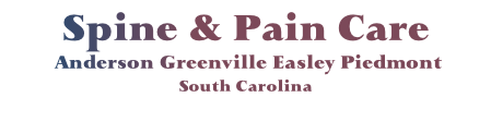 Spine & Pain Care  Anderson Greenville Easley Piedmont South Carolina